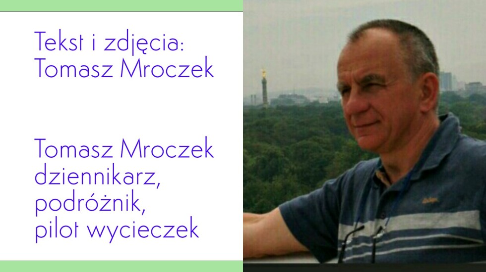 Tomasz Mroczek,dziennikarz, pilot wycieczek